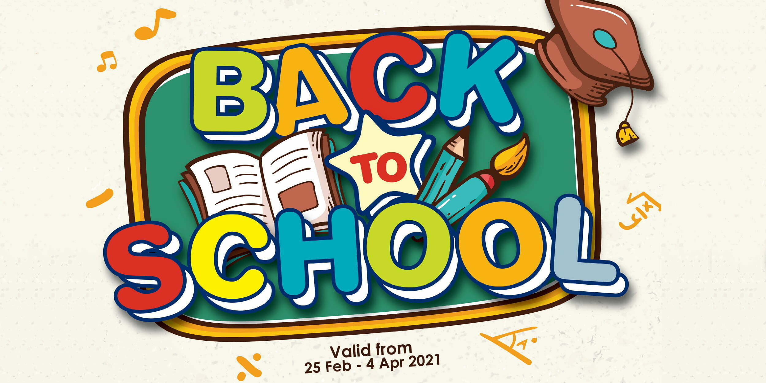 Back To School Promo (Valid from: 25 Feb – 4 Apr 2021)