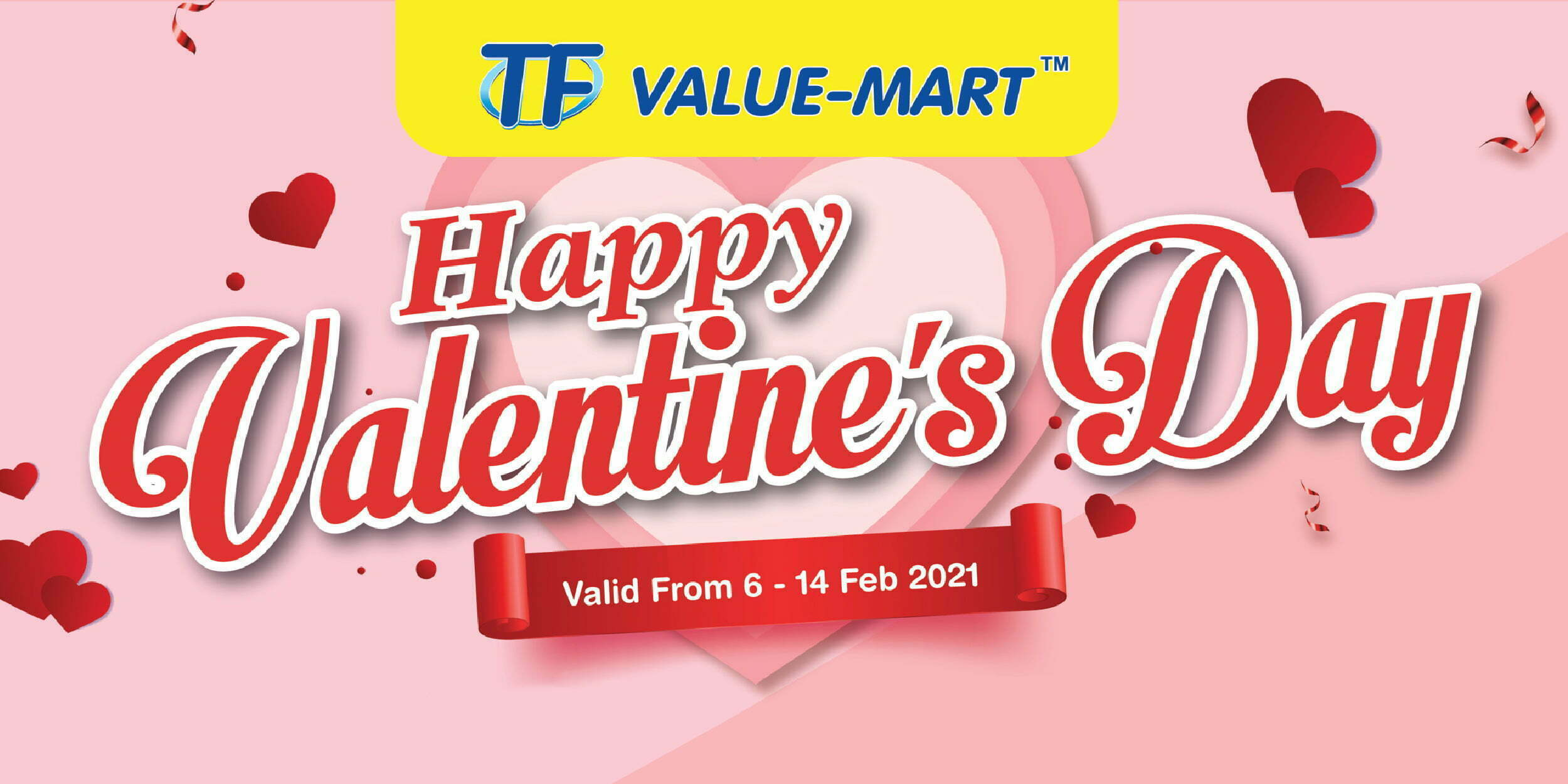 Valentine's Day Promotion (Valid from: 6 – 14 Feb 2021)